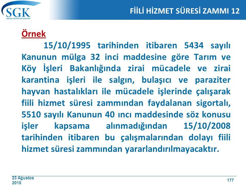 23 Ağustos 2015 Örnek 15/10/1995 tarihinden itibaren 5434 sayılı Kanunun mülga 32 inci maddesine göre Tarım ve Köy İşleri Bakanlığında zirai mücadele