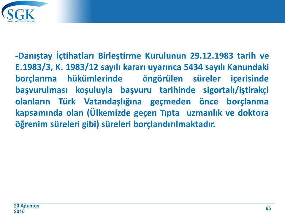 23 Ağustos 2015 -Danıştay İçtihatları Birleştirme Kurulunun 29.12.1983 tarih ve E.1983/3, K. 1983/12 sayılı kararı uyarınca 5434 sayılı Kanundaki borç