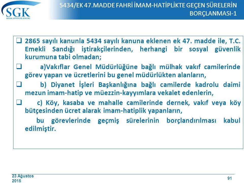 23 Ağustos 2015 5434/EK 47.MADDE FAHRİ İMAM-HATİPLİKTE GEÇEN SÜRELERİN BORÇLANMASI-1  2865 sayılı kanunla 5434 sayılı kanuna eklenen ek 47. madde ile
