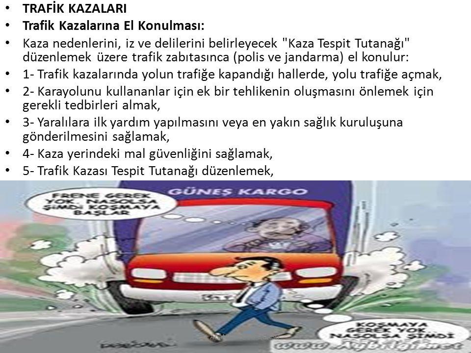 TRAFİK KAZALARI Trafik Kazalarına El Konulması: Kaza nedenlerini, iz ve delilerini belirleyecek