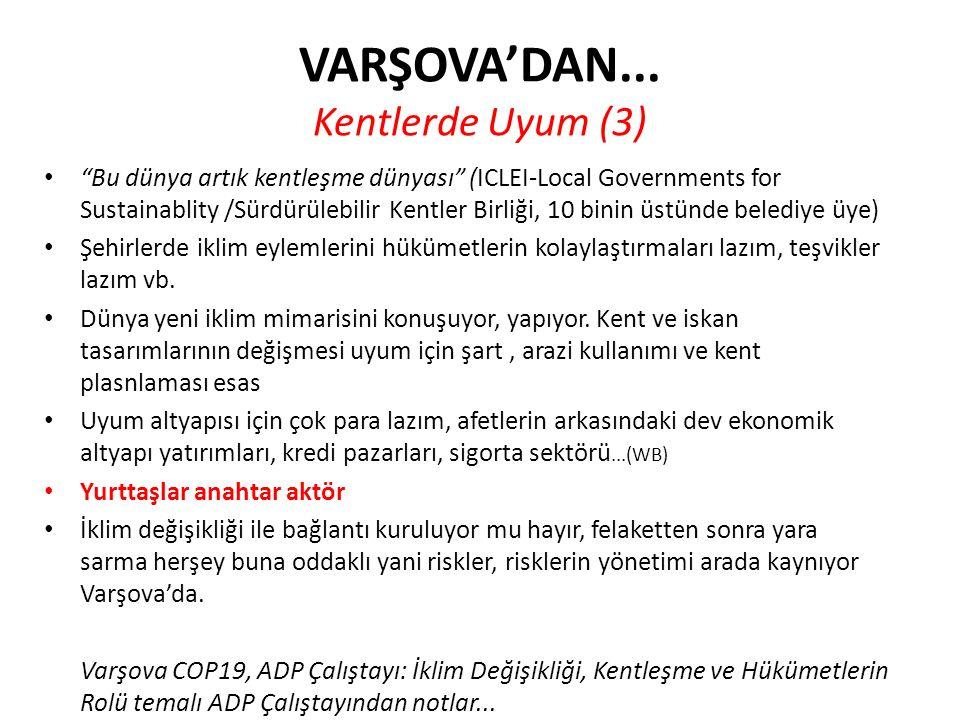 """VARŞOVA'DAN... Kentlerde Uyum (3) """"Bu dünya artık kentleşme dünyası"""" (ICLEI-Local Governments for Sustainablity /Sürdürülebilir Kentler Birliği, 10 bi"""