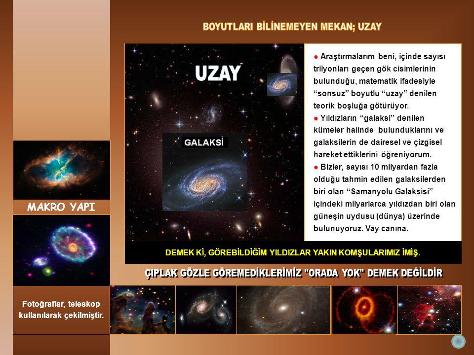 BİZİMKİ ● ● Araştırmaya devam ettiğimde öğreniyorum ki; bizim güneşimizin (yıldızın) içinde bulunduğu Samanyolu, spiral kolları olan disk biçiminde ve içinde değişik yaşlarda yaklaşık 200 milyar yıldız olan bir galaksi (yıldızlar kümesi).