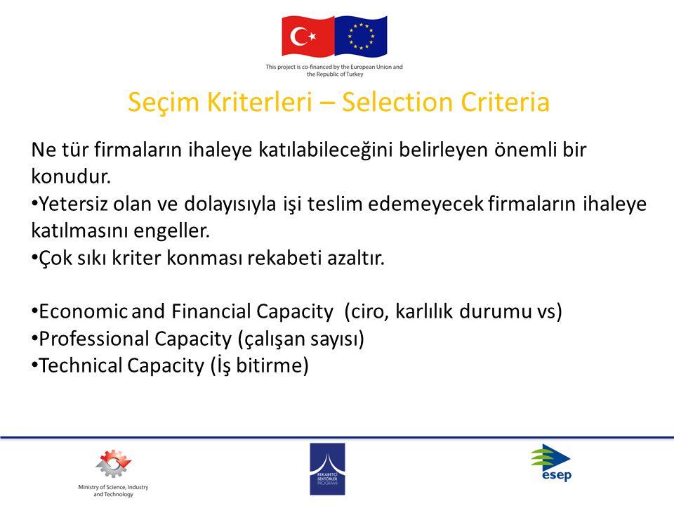 Seçim Kriterleri – Selection Criteria Ne tür firmaların ihaleye katılabileceğini belirleyen önemli bir konudur. Yetersiz olan ve dolayısıyla işi tesli