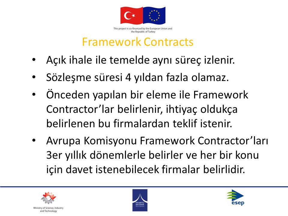 Framework Contracts Açık ihale ile temelde aynı süreç izlenir. Sözleşme süresi 4 yıldan fazla olamaz. Önceden yapılan bir eleme ile Framework Contract