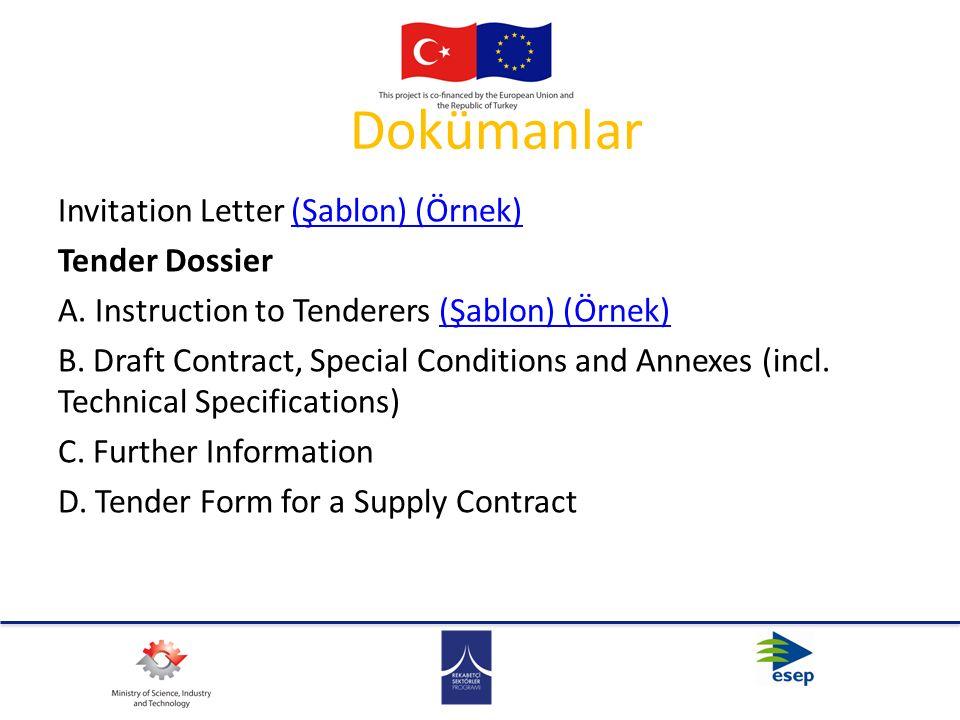 Dokümanlar Invitation Letter (Şablon) (Örnek)(Şablon) (Örnek) Tender Dossier A. Instruction to Tenderers (Şablon) (Örnek)(Şablon) (Örnek) B. Draft Con