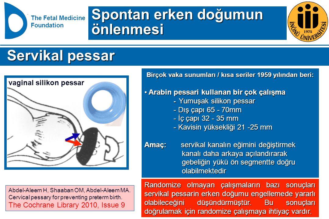 The Fetal Medicine Foundation Servikal pessar Servikal pessar Birçok vaka sunumları / kısa seriler 1959 yılından beri: Birçok vaka sunumları / kısa se