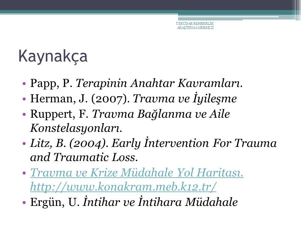 Kaynakça Papp, P.Terapinin Anahtar Kavramları. Herman, J.