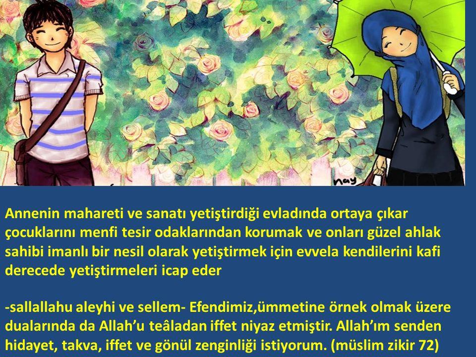 -sallallahu aleyhi ve sellem- Efendimiz,ümmetine örnek olmak üzere dualarında da Allah'u teâladan iffet niyaz etmiştir.