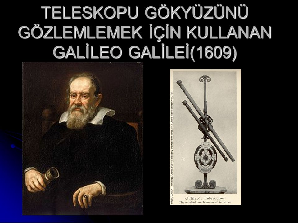 TELESKOPU İCAT EDEN KİŞİ HANS LİPPERSHEY(1608 )