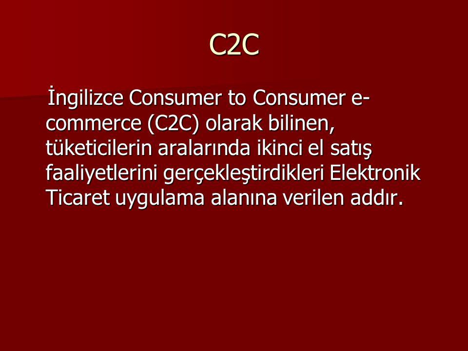 C2C İngilizce Consumer to Consumer e- commerce (C2C) olarak bilinen, tüketicilerin aralarında ikinci el satış faaliyetlerini gerçekleştirdikleri Elektronik Ticaret uygulama alanına verilen addır.