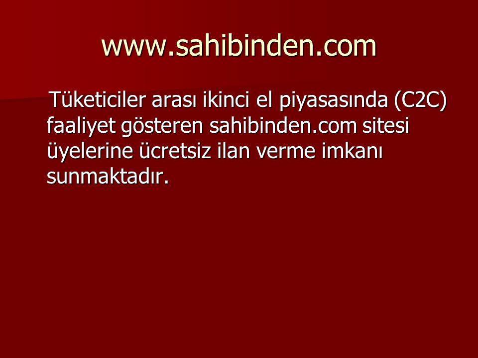 www.sahibinden.com Tüketiciler arası ikinci el piyasasında (C2C) faaliyet gösteren sahibinden.com sitesi üyelerine ücretsiz ilan verme imkanı sunmaktadır.