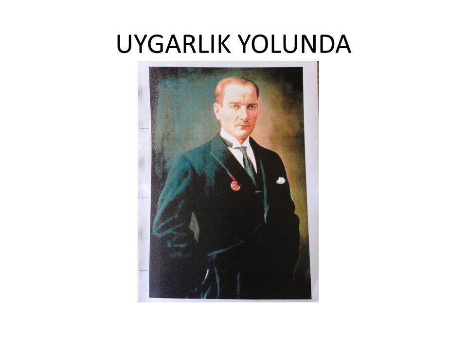 UYGARLIK YOLUNDA