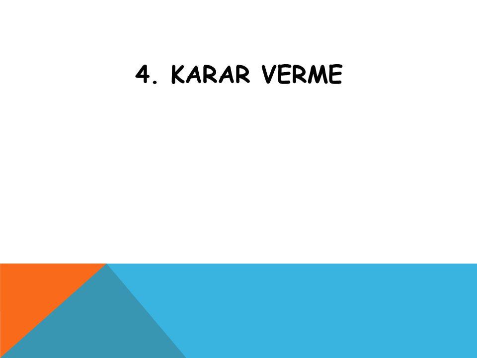 4. KARAR VERME