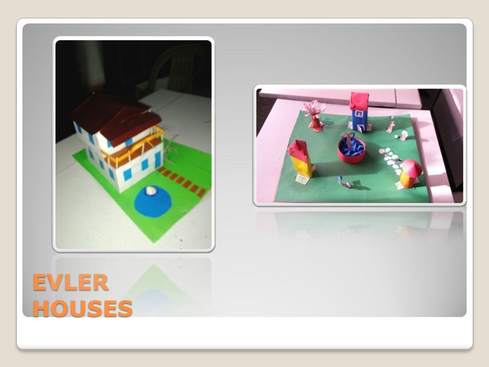 EVLER HOUSES