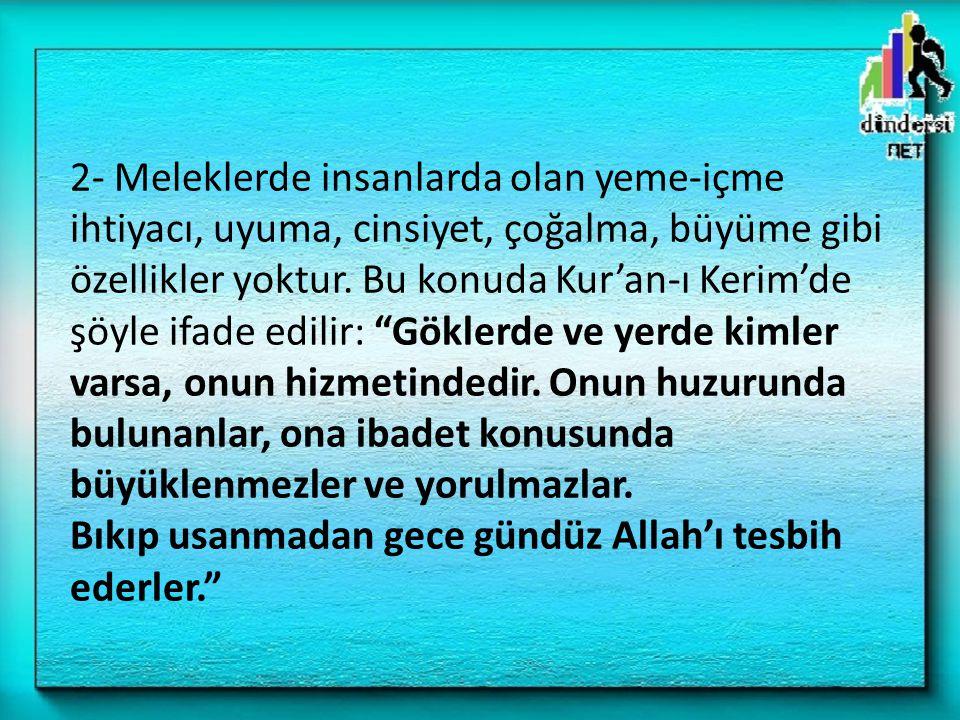 d) Peygamber(AS) ın dilinden Melekler: – Her sabah iki melek iner.