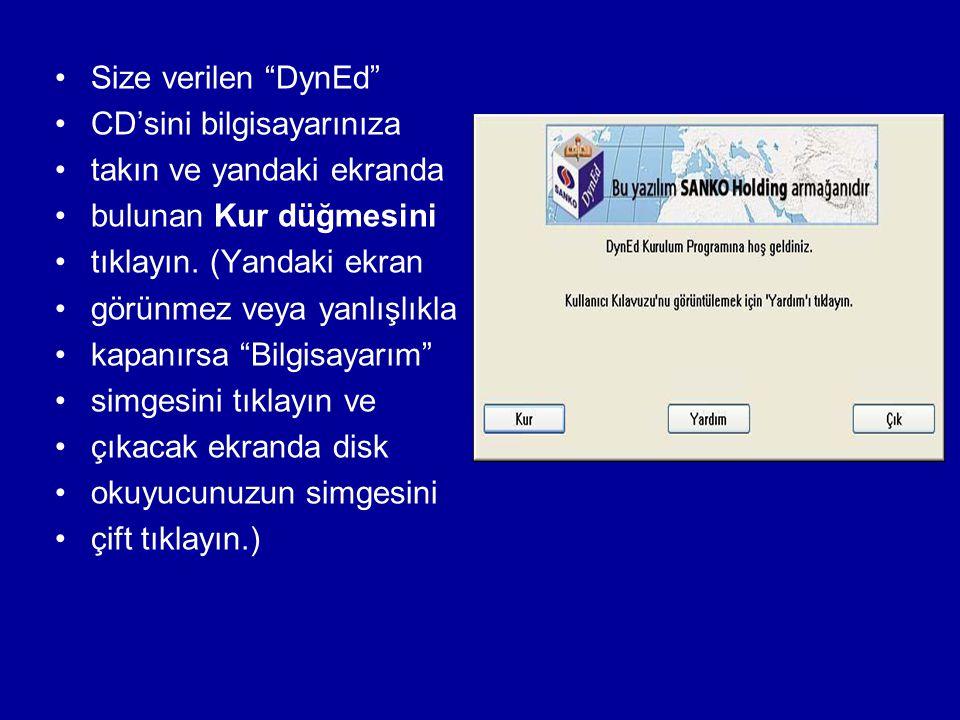 Size verilen DynEd CD'sini bilgisayarınıza takın ve yandaki ekranda bulunan Kur düğmesini tıklayın.