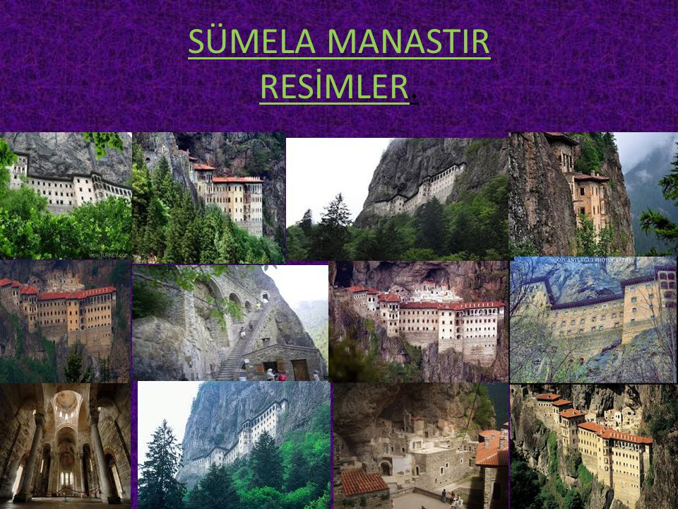 SÜMELA MANASTIR RESİMLER.