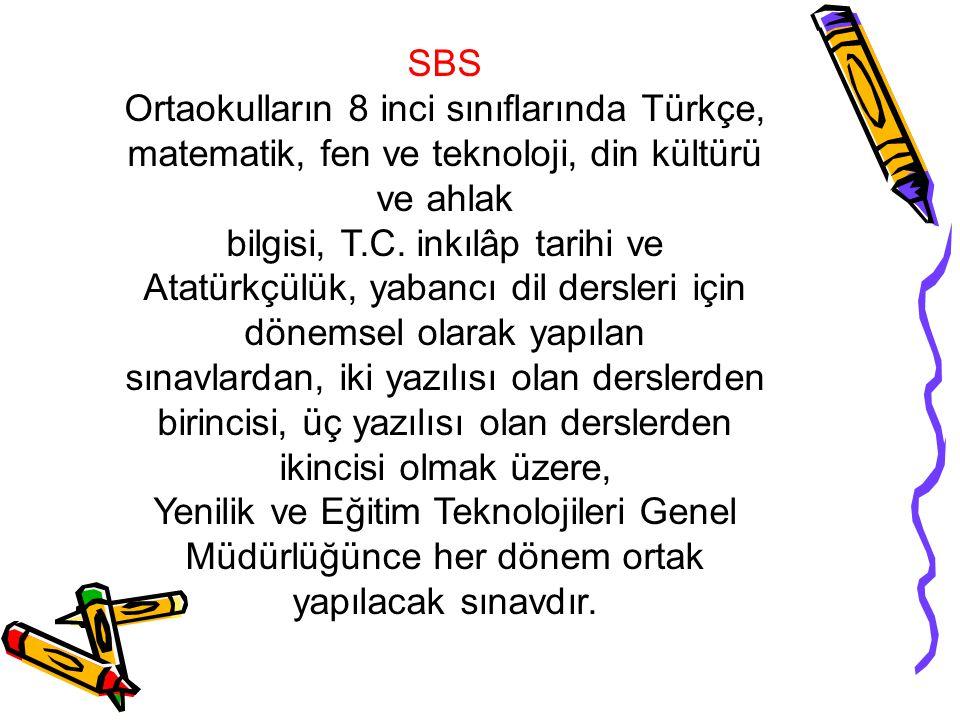 SBS Ortaokulların 8 inci sınıflarında Türkçe, matematik, fen ve teknoloji, din kültürü ve ahlak bilgisi, T.C.