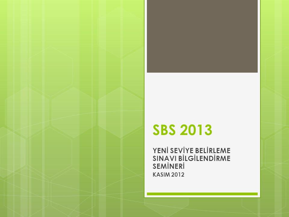 SBS 2013 YENİ SEVİYE BELİRLEME SINAVI BİLGİLENDİRME SEMİNERİ KASIM 2012