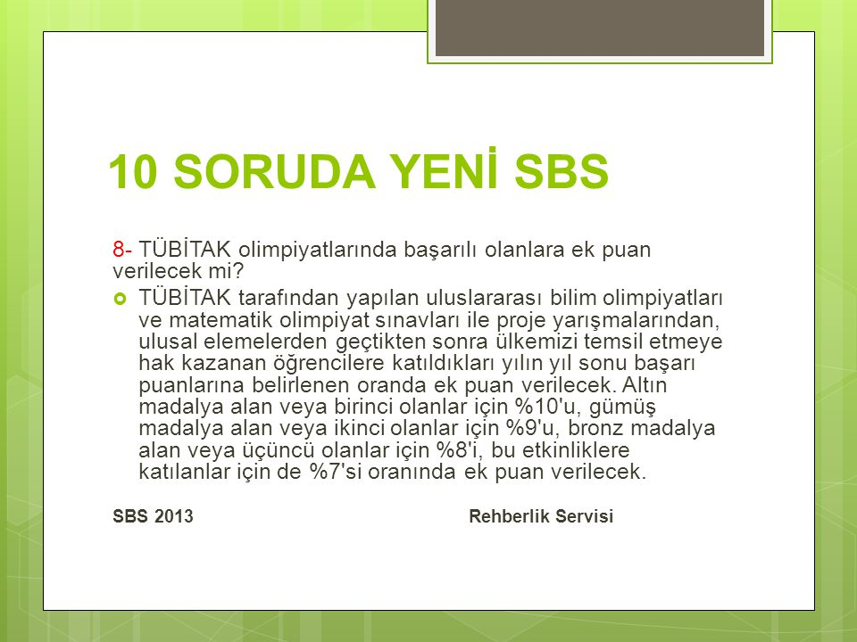 10 SORUDA YENİ SBS 8- TÜBİTAK olimpiyatlarında başarılı olanlara ek puan verilecek mi.