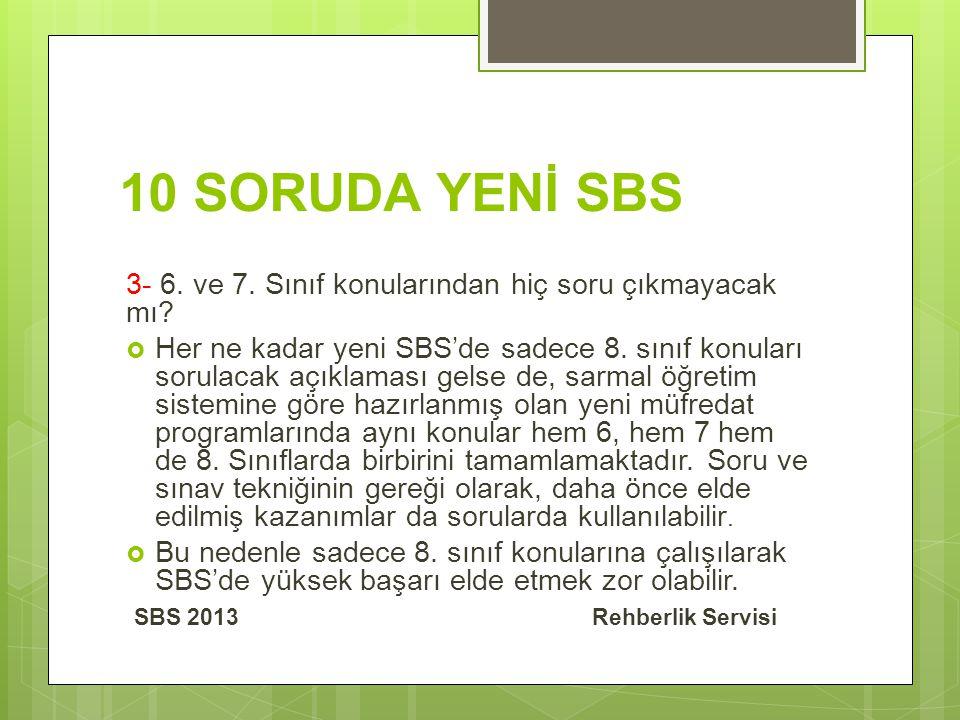 10 SORUDA YENİ SBS 3- 6. ve 7. Sınıf konularından hiç soru çıkmayacak mı.