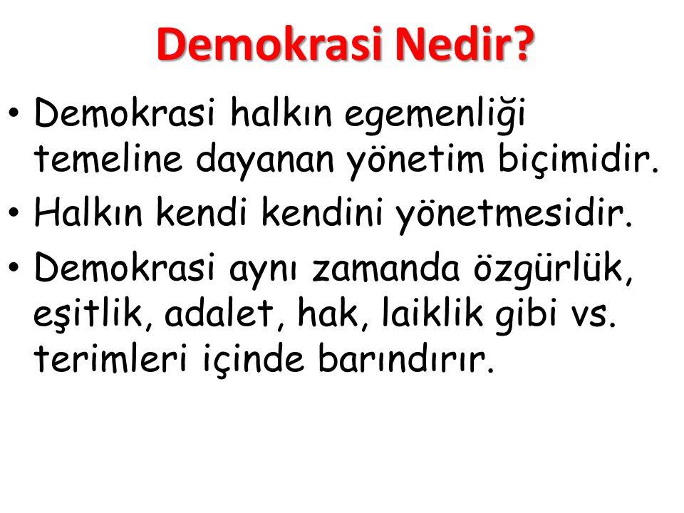 Demokrasi Nedir? Demokrasi halkın egemenliği temeline dayanan yönetim biçimidir. Halkın kendi kendini yönetmesidir. Demokrasi aynı zamanda özgürlük, e