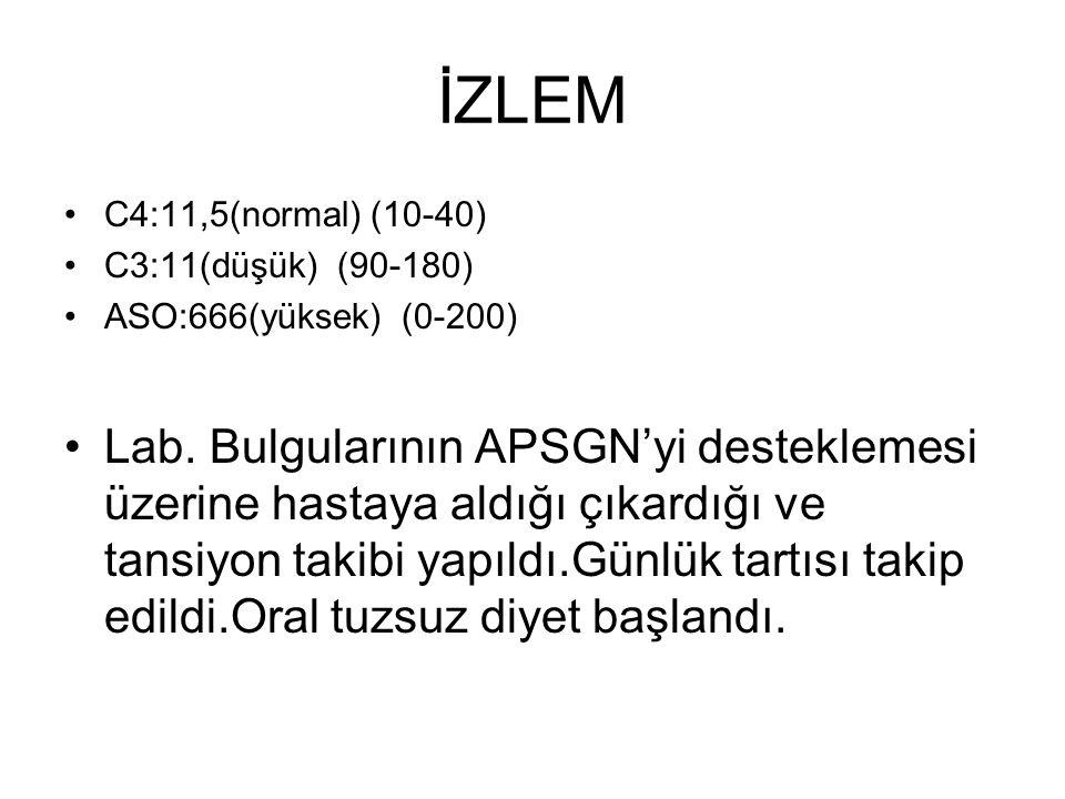 İZLEM C4:11,5(normal) (10-40) C3:11(düşük) (90-180) ASO:666(yüksek) (0-200) Lab.