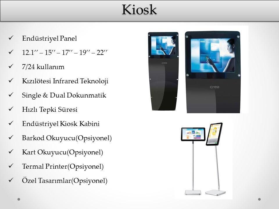 KioskKiosk Endüstriyel Panel 12.1'' – 15'' – 17'' – 19'' – 22'' 7/24 kullanım Kızılötesi Infrared Teknoloji Single & Dual Dokunmatik Hızlı Tepki Süres