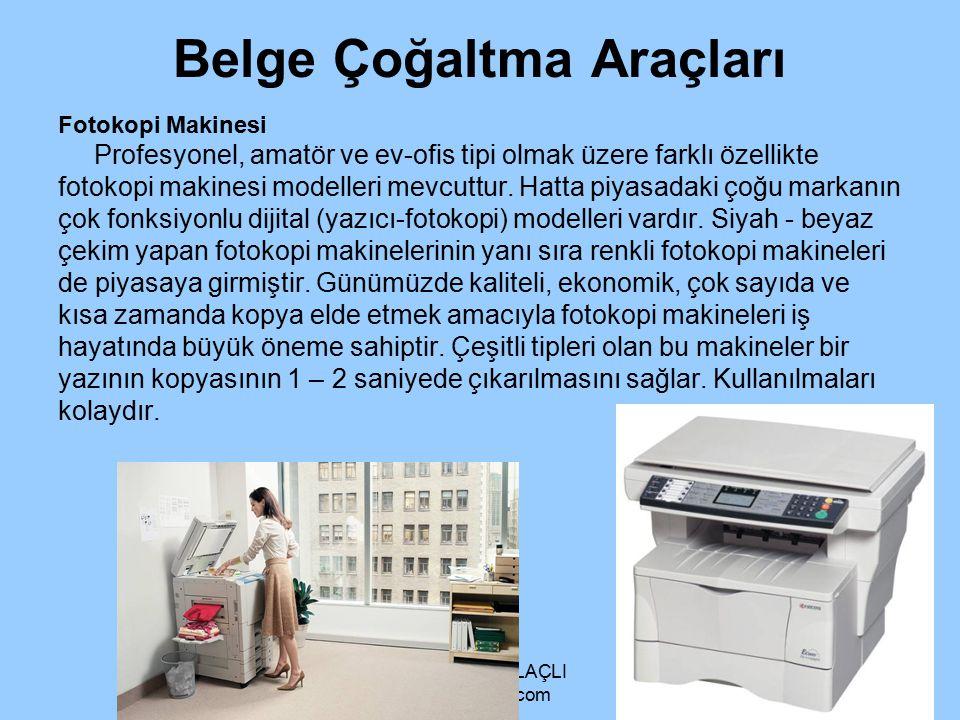 Belge Çoğaltma Araçları Fotokopi Makinesi Profesyonel, amatör ve ev-ofis tipi olmak üzere farklı özellikte fotokopi makinesi modelleri mevcuttur. Hatt