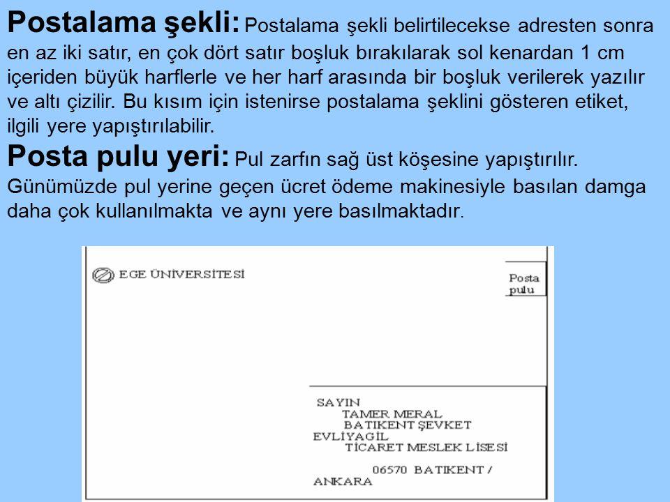 Abdulkadir HALAÇLI www.halacli.com Postalama şekli: Postalama şekli belirtilecekse adresten sonra en az iki satır, en çok dört satır boşluk bırakılara