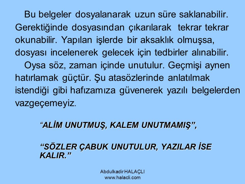 Abdulkadir HALAÇLI www.halacli.com Kuruluşlara gelen mektuplar servis tarafından alınır, tasnif ve kontrol edilir.