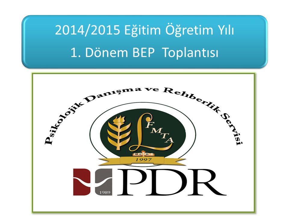 2014/2015 Eğitim Öğretim Yılı 1. Dönem BEP Toplantısı