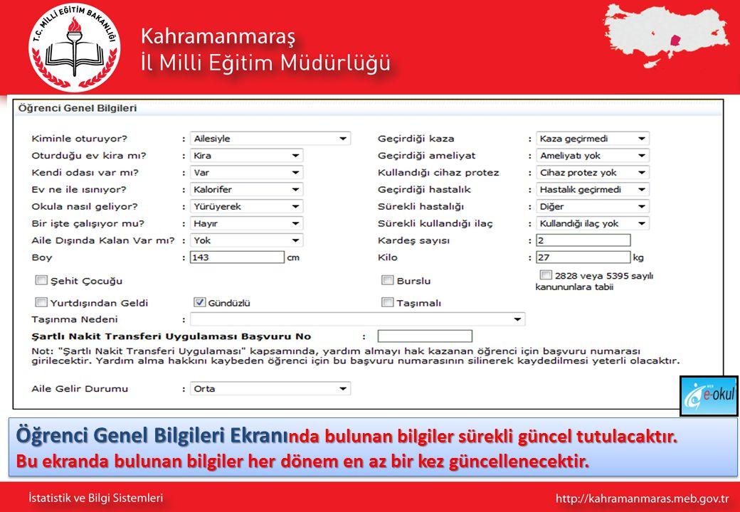 Öğrenci Genel Bilgileri Ekranı nda bulunan bilgiler sürekli güncel tutulacaktır.