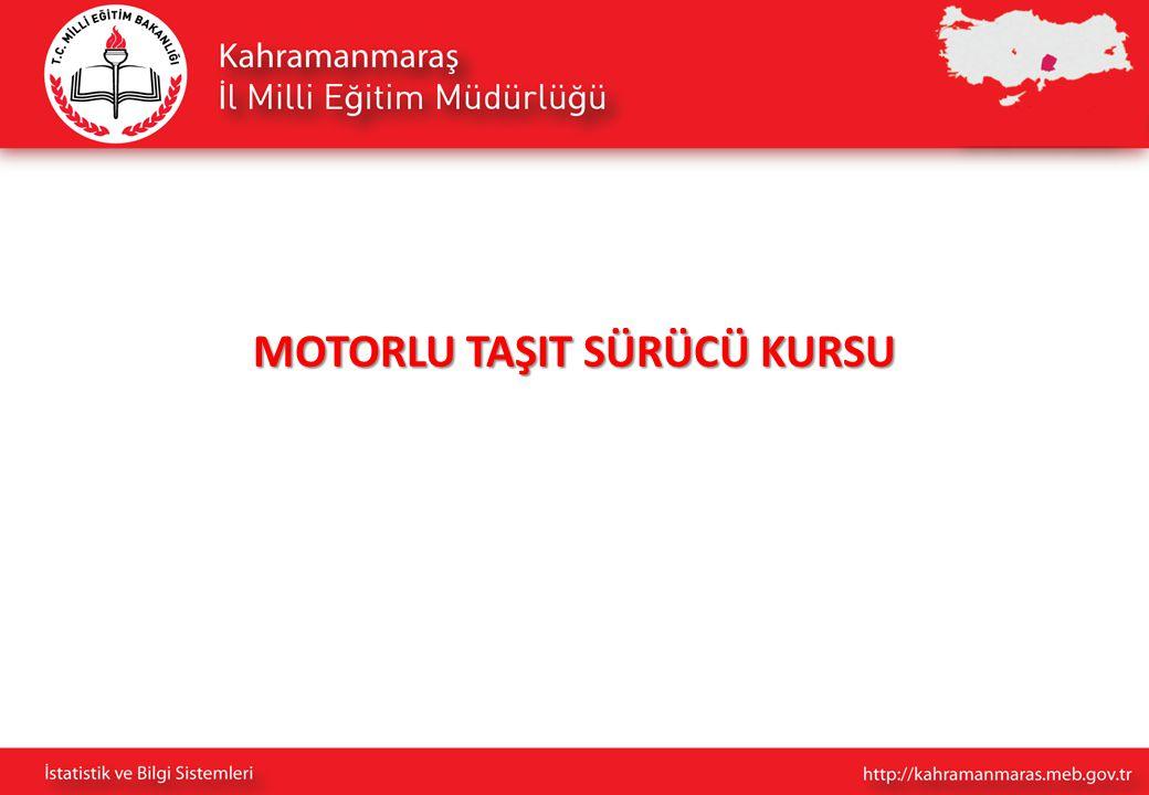 MOTORLU TAŞIT SÜRÜCÜ KURSU