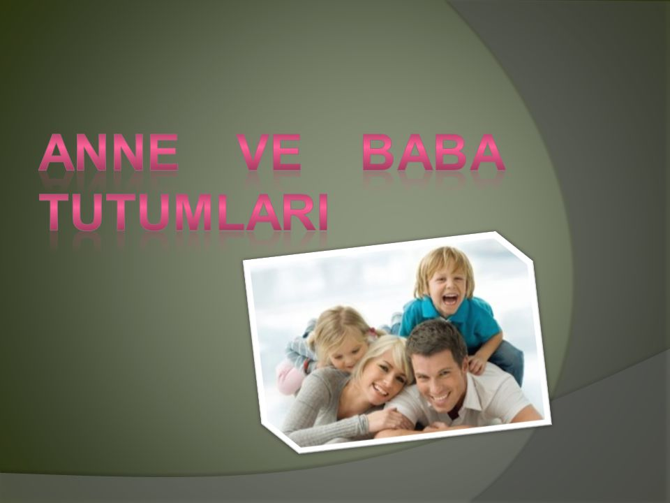  Anne babalar aynı davranışı kimi zaman normal karşılarken kimi zaman da cezalandırabilirler.