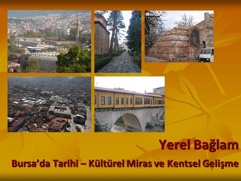 Yerel Bağlam Bursa'da Tarihi – Kültürel Miras ve Kentsel Gelişme