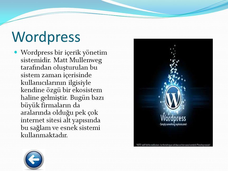 Wordpress Wordpress bir içerik yönetim sistemidir.