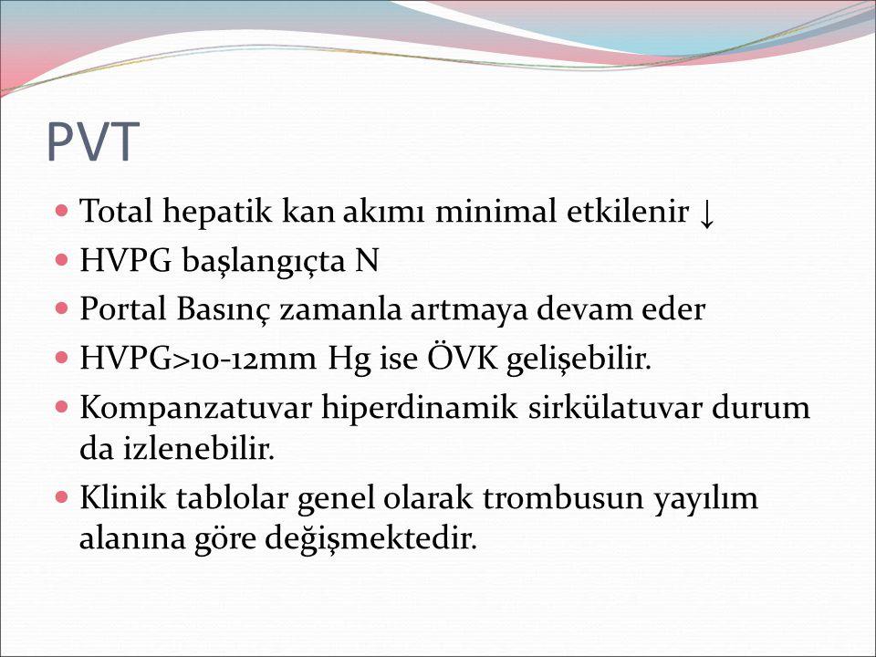 PVT Total hepatik kan akımı minimal etkilenir ↓ HVPG başlangıçta N Portal Basınç zamanla artmaya devam eder HVPG>10-12mm Hg ise ÖVK gelişebilir. Kompa