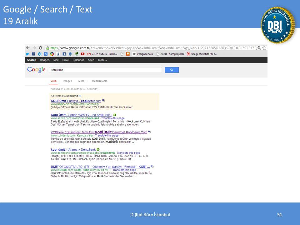 Dijital Büro İstanbul31 Google / Search / Text 19 Aralık