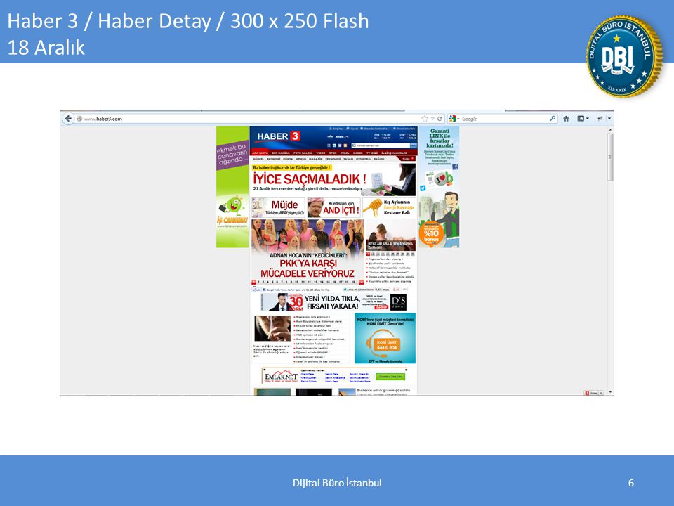 Dijital Büro İstanbul6 Haber 3 / Haber Detay / 300 x 250 Flash 18 Aralık