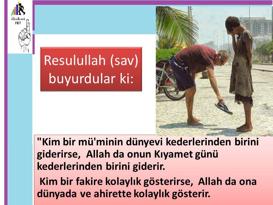 Resulullah (sav) buyurdular ki: