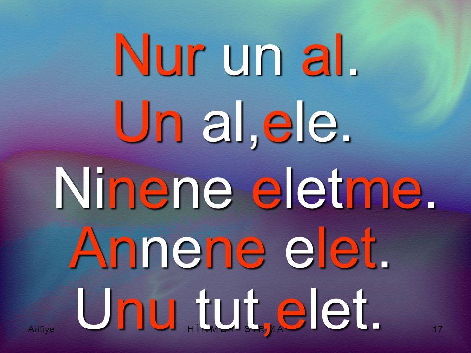 ArifiyeH İ K M E T S I R M A16 r Nu