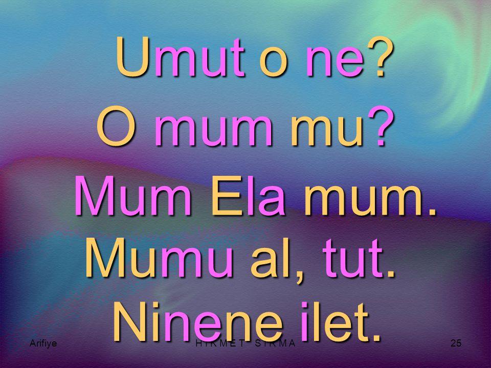 ArifiyeH İ K M E T S I R M A24 U mut