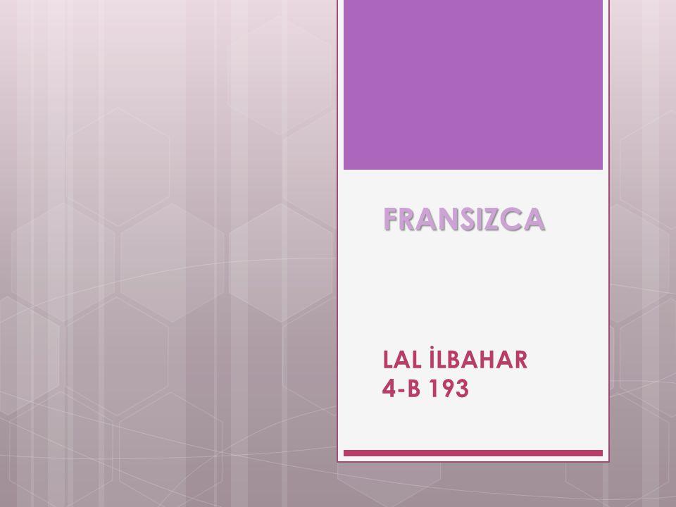 FRANSIZCA FRANSIZCA LAL İLBAHAR 4-B 193