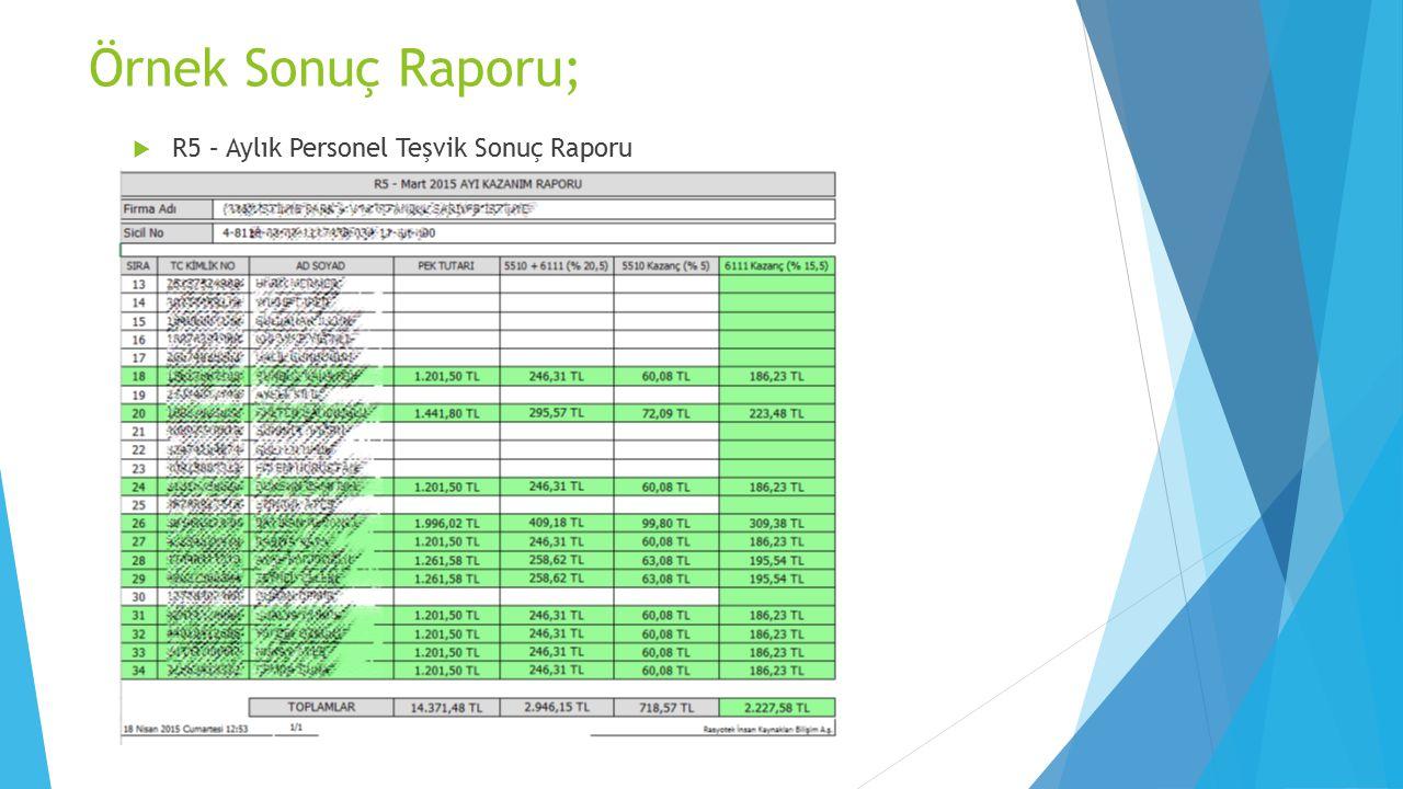 Örnek Sonuç Raporu;  R5 – Aylık Personel Teşvik Sonuç Raporu