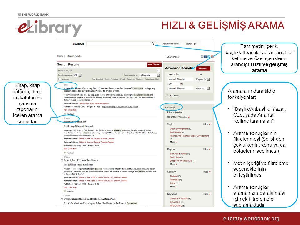 elibrary.worldbank.org HIZLI & GELİŞMİŞ ARAMA Kitap, kitap bölümü, dergi makaleleri ve çalışma raporlarını içeren arama sonuçları Tam metin içerik, ba