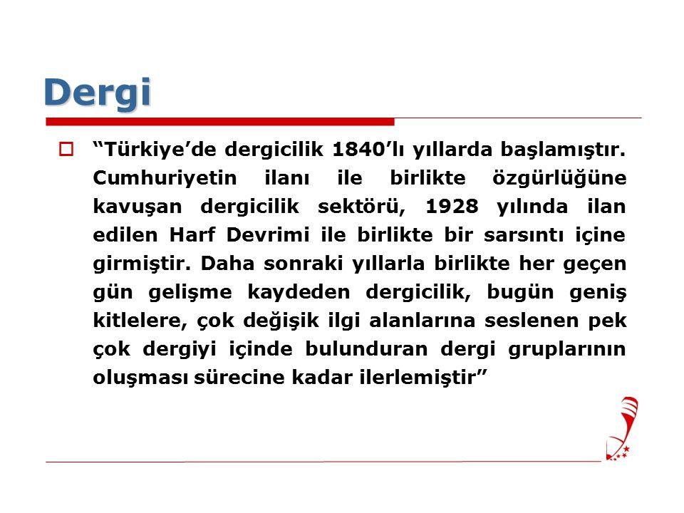 Dergi  Türkiye'de dergicilik 1840'lı yıllarda başlamıştır.
