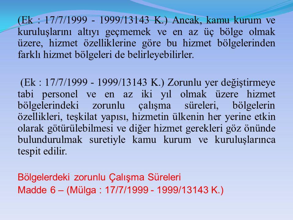(Ek : 17/7/1999 - 1999/13143 K.) Ancak, kamu kurum ve kuruluşlarını altıyı geçmemek ve en az üç bölge olmak üzere, hizmet özelliklerine göre bu hizmet