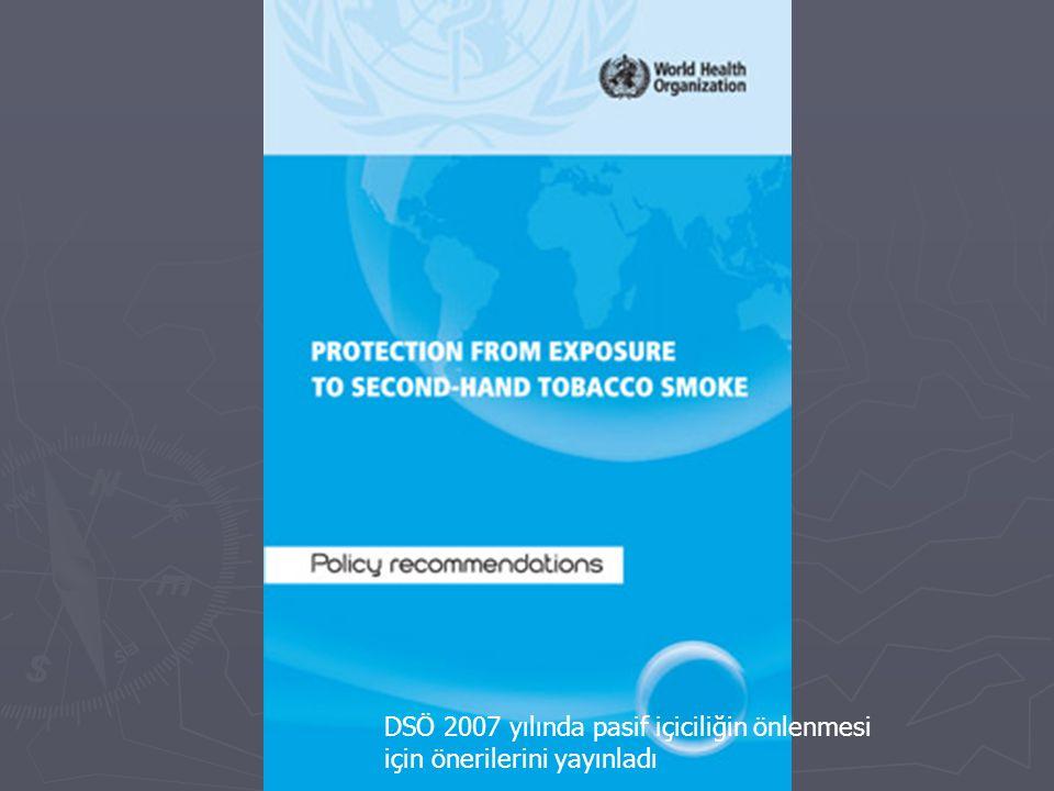 DSÖ 2007 yılında pasif içiciliğin önlenmesi için önerilerini yayınladı