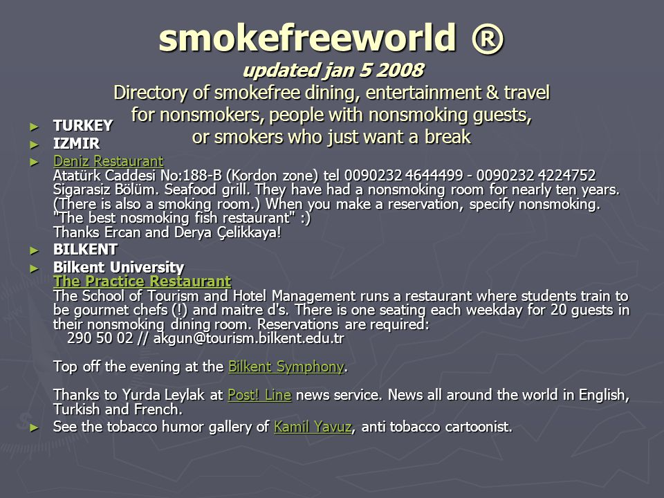 smokefreeworld ® updated jan 5 2008 Directory of smokefree dining, entertainment & travel for nonsmokers, people with nonsmoking guests, or smokers wh